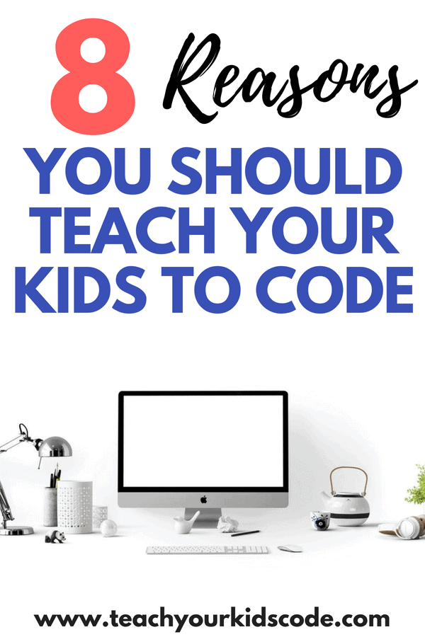 8 reasons why every child should learn to code - Teach Your