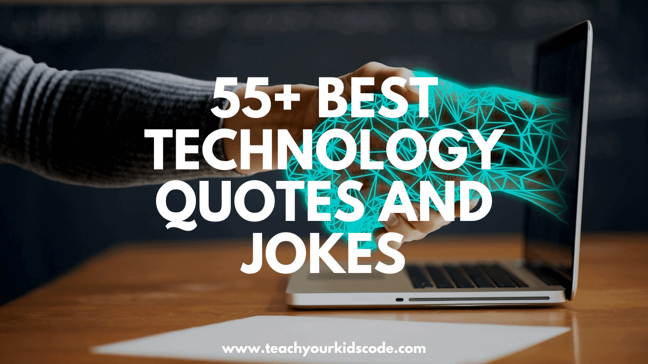 9+ Technology Quotes and Puns   Teach Your Kids Code